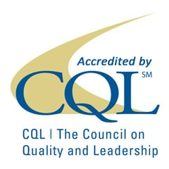 Accredited by CQL, The Council on Qualilty and Leadership